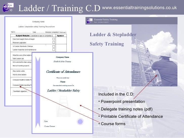 Ladder / Training C.D   <ul><li>Included in the C.D: </li></ul><ul><li>Powerpoint presentation </li></ul><ul><li>Delegate ...
