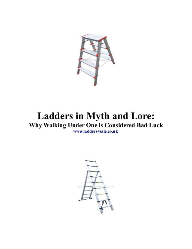 Ladders in Myth and Lore: Why Walking Under One is Considered Bad Luck www.ladders4sale.co.uk