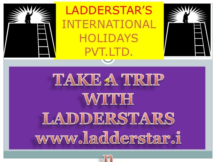 LADDERSTAR'S  INTERNATIONAL HOLIDAYS PVT.LTD.