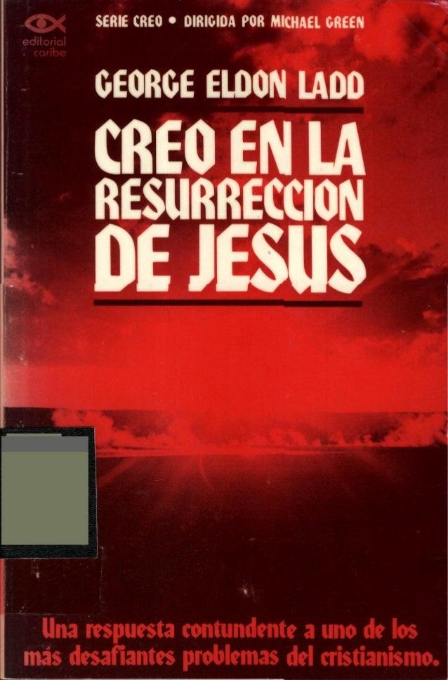 Creo en la Resurrección de Jesús- George Eldon Ladd