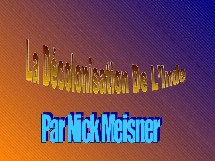 La Décolonisation De L'Inde Par Nick Meisner