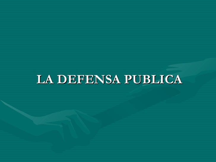 La defensa presentacion definitiva escuela magistratura
