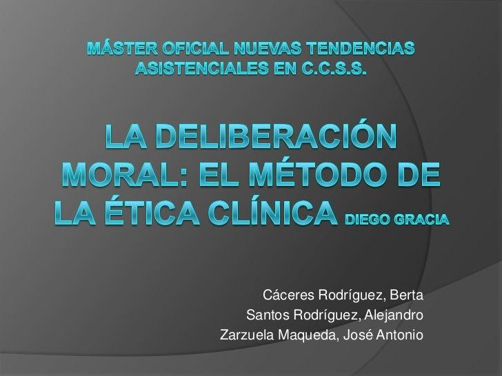 La deliberación moral: el método de la ética clínica