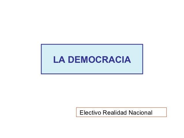 LA DEMOCRACIA    Electivo Realidad Nacional