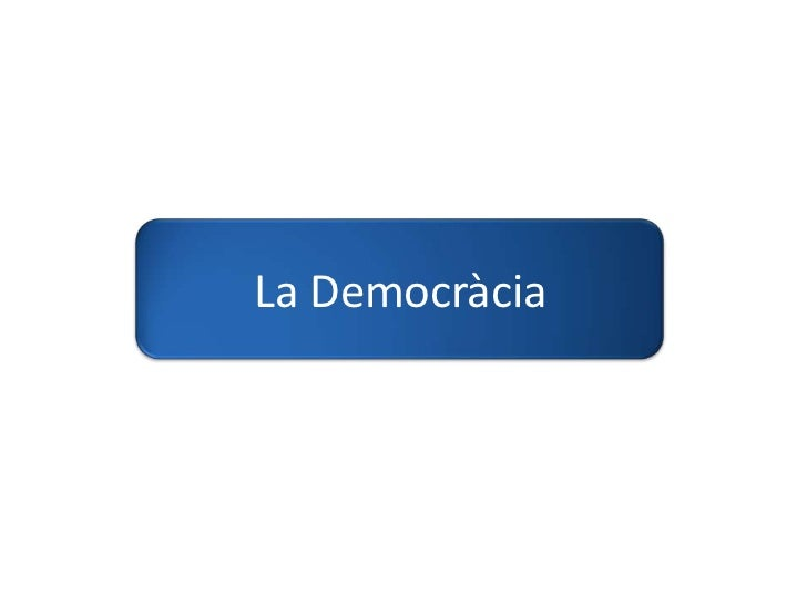 La Democràcia<br />