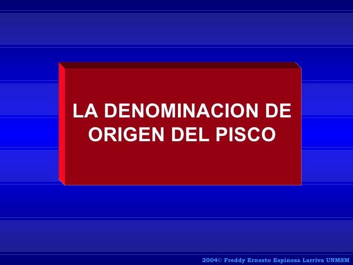 Freddy Espinosa Larriva.- La denominación de origen: El caso del Pisco.