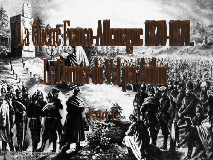 La Guerre Franco-Allemagne 1870-1871. Le Dormer du Val par Arthur  Kurt L.