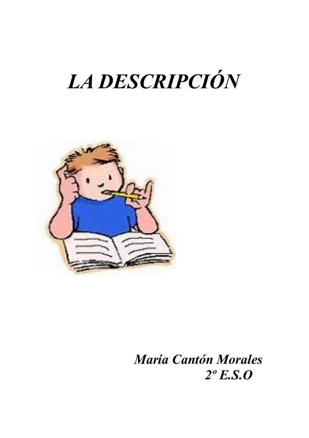 LA DESCRIPCIÓN  María Cantón Morales 2º E.S.O