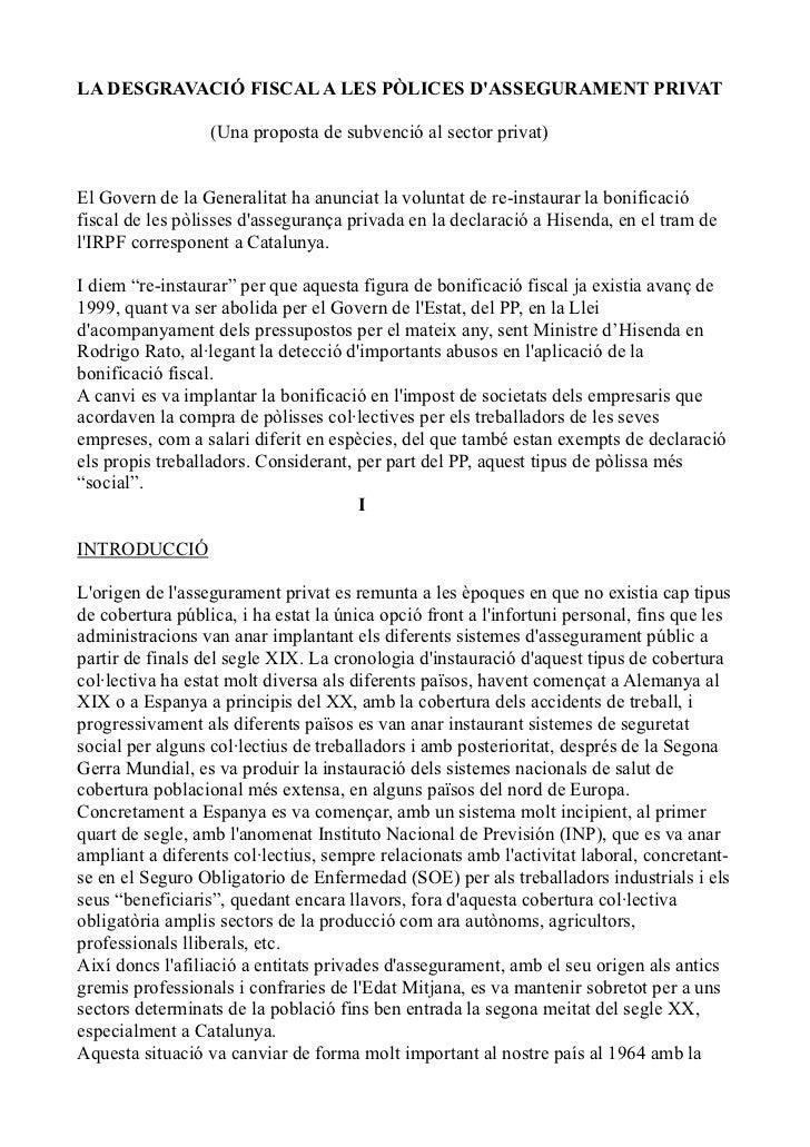 LA DESGRAVACIÓ FISCAL A LES PÒLICES DASSEGURAMENT PRIVAT                  (Una proposta de subvenció al sector privat)El G...