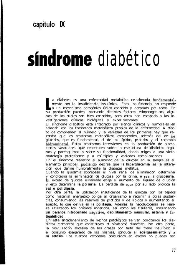capítulo IX  diabético a diabetes es una enfermedad metabólica relacionada fundamenfalmente con la insuficiencia insulínic...