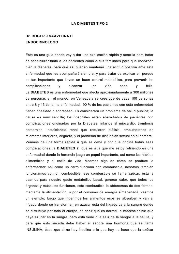 LA DIABETES TIPO 2   Dr. ROGER J SAAVEDRA H ENDOCRINOLOGO   Esta es una guía donde voy a dar una explicación rápida y senc...