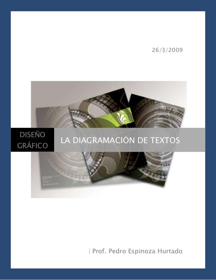 26/3/2009     DISEÑO           LA DIAGRAMACIÓN DE TEXTOS GRÁFICO                    | Prof. Pedro Espinoza Hurtado