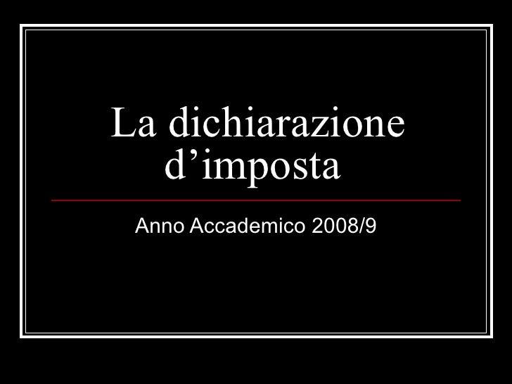 La dichiarazione d'imposta  Anno Accademico 2008/9