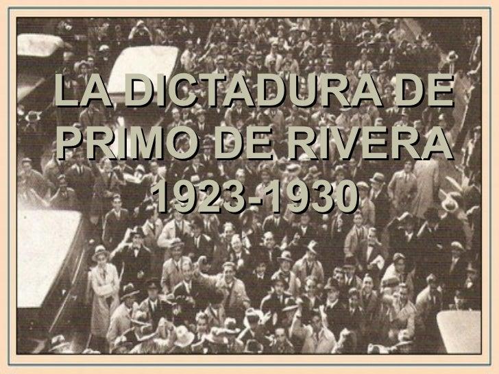 LA DICTADURA DEPRIMO DE RIVERA    1923-1930