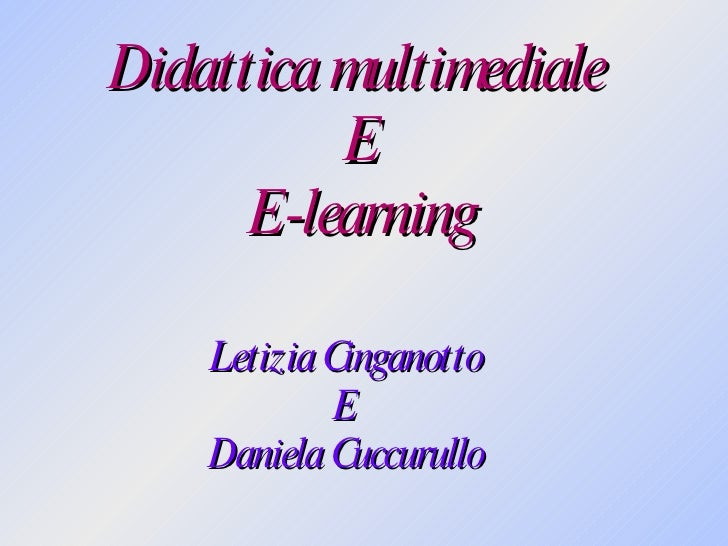 La Didattica Multimediale E L'e-Learning