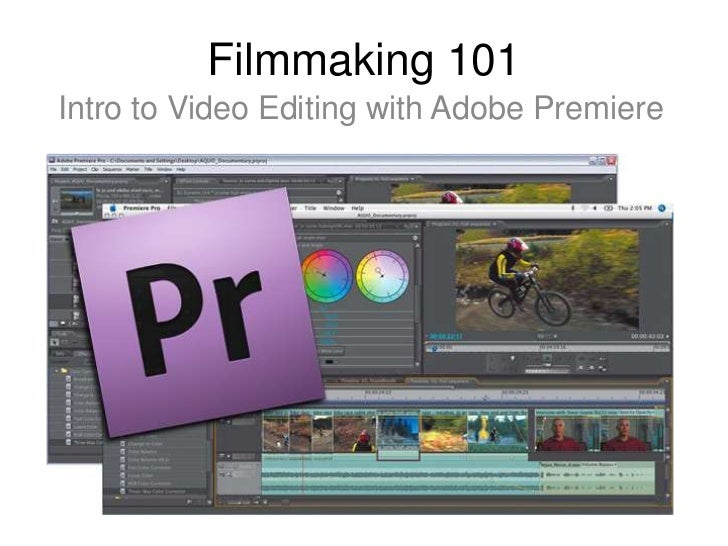 Filmmaking 101Intro to Video Editing with Adobe Premiere