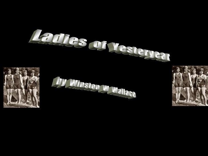 Ladies Of Yesteryear