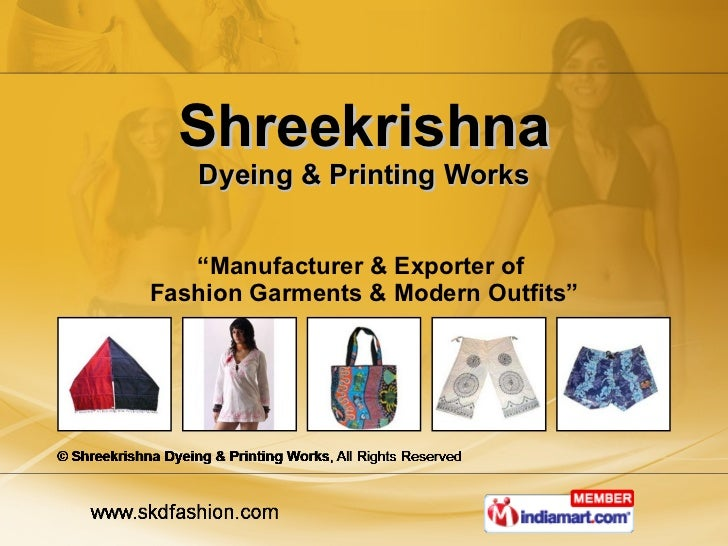 """Shreekrishna Dyeing & Printing Works """" Manufacturer & Exporter of  Fashion Garments & Modern Outfits"""""""