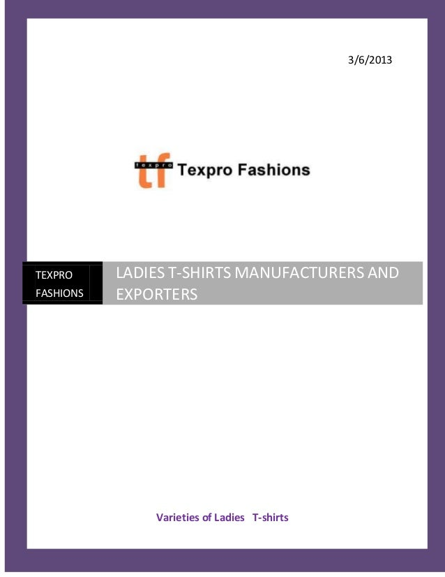 3/6/2013TEXPRO          LADIES T-SHIRTS MANUFACTURERS ANDFASHIONS        EXPORTERS                    Varieties of Ladies ...