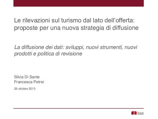 S. Di Sante, F. Petrei - Le rilevazioni sul turismo dal lato dell'offerta: proposte per una nuova strategia di diffusione