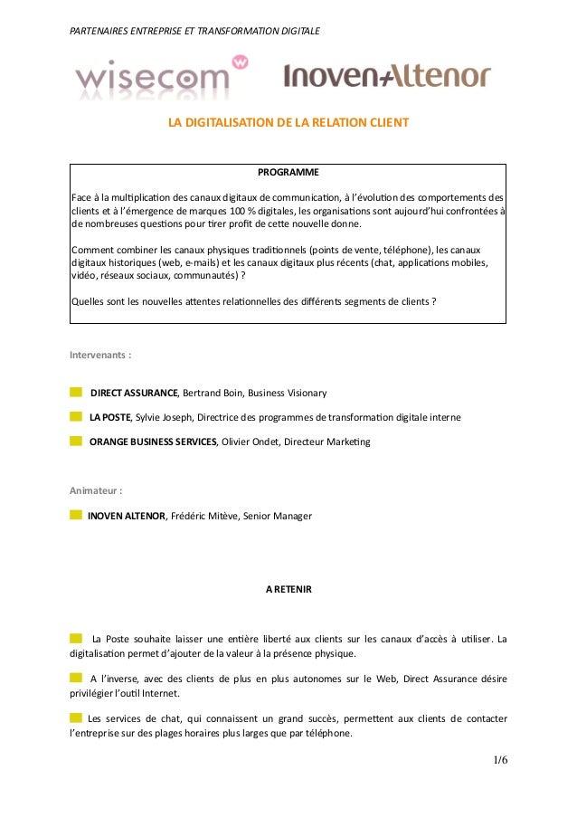 PARTENAIRES ENTREPRISE ET TRANSFORMATION DIGITALE LA DIGITALISATION DE LA RELATION CLIENT PROGRAMME Face à la mul plica on...