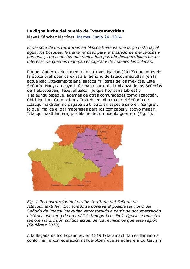 La digna lucha del pueblo de Ixtacamaxtitlan Mayeli Sánchez Martínez. Martes, Junio 24, 2014 El despojo de los territorios...