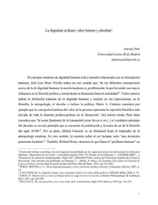 1 La dignidad en Kant: valor interno y absoluto1 Antonio Pele Universidad Carlos III de Madrid antonio.pele@uc3m.es El con...