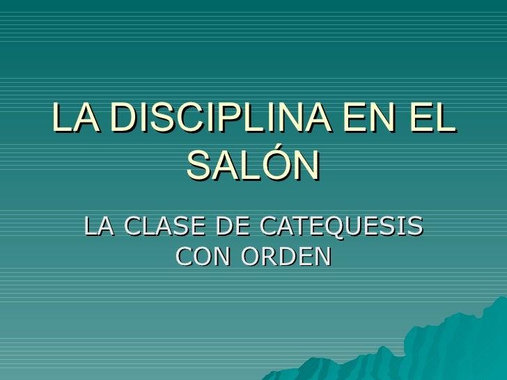 LA DISCIPLINA EN EL SALÓN LA CLASE DE CATEQUESIS CON ORDEN