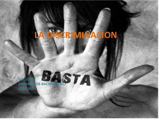 LA DISCRIMINACION SOL LÓPEZ SEGUNDO DE BACHILLERATO 2012-2013