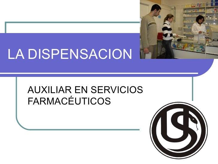 LA DISPENSACION AUXILIAR EN SERVICIOS FARMACÉUTICOS