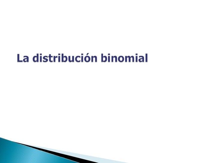 La distribucion binomial power point