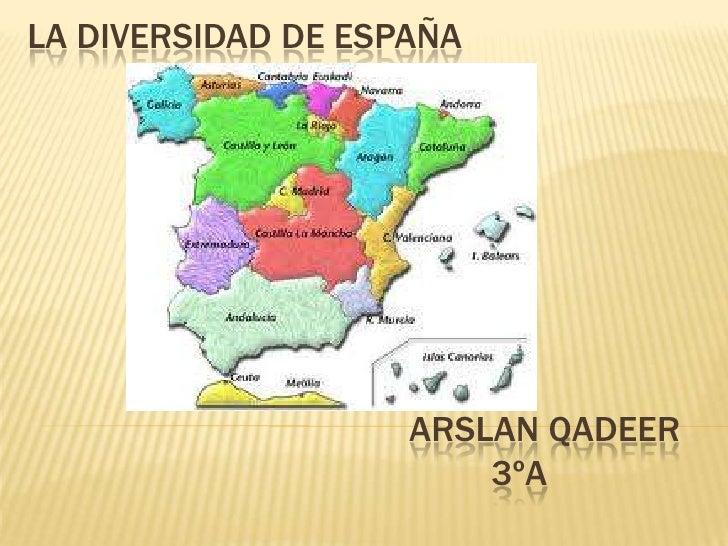 LA DIVERSIDAD DE ESPAÑA                    ARSLAN QADEER                        3ºA