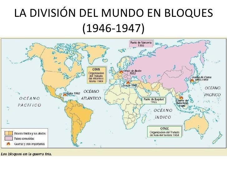 LA DIVISIÓN DEL MUNDO EN BLOQUES            (1946-1947)