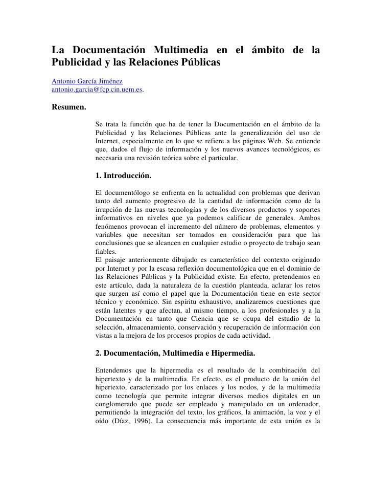 La Documentación Multimedia en el ámbito de laPublicidad y las Relaciones PúblicasAntonio García Jiménezantonio.garcia@fcp...