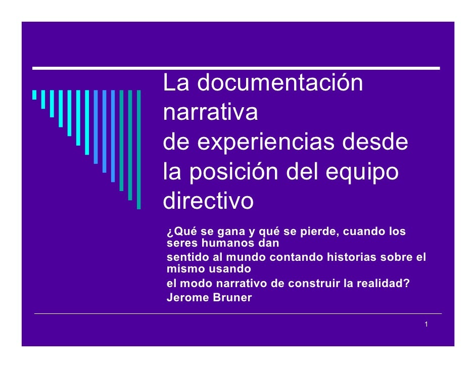 La documentación narrativa de experiencias desde la posición del equipo directivo ¿Qué se gana y qué se pierde, cuando los...
