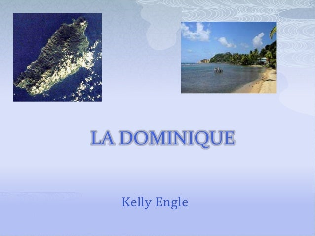 LA DOMINIQUE Kelly Engle