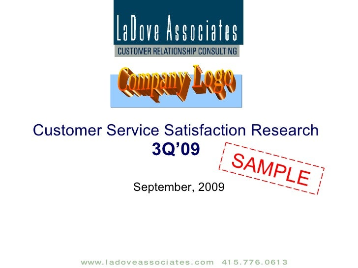 Customer Service Satisfaction Research 3Q'09 September, 2009 Company Logo SAMPLE