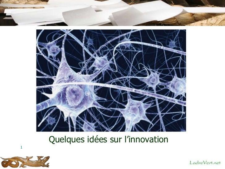 Quelques idées sur l'innovation1