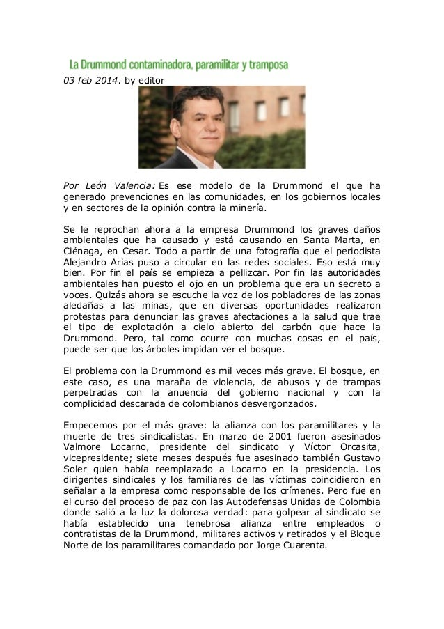 03 feb 2014. by editor  Por León Valencia: Es ese modelo de la Drummond el que ha generado prevenciones en las comunidades...