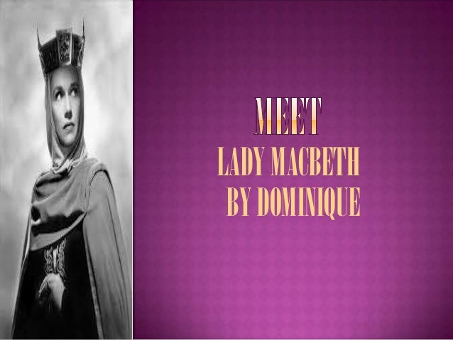 LADY MACBETH BY DOMINIQUE