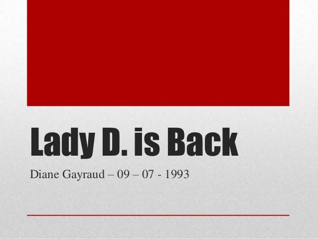 Lady D. is BackDiane Gayraud – 09 – 07 - 1993