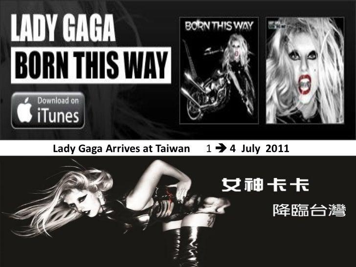 Lady Gaga Arrives at Taiwan   1  4 July 2011