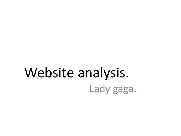 Website analysis.          Lady gaga.