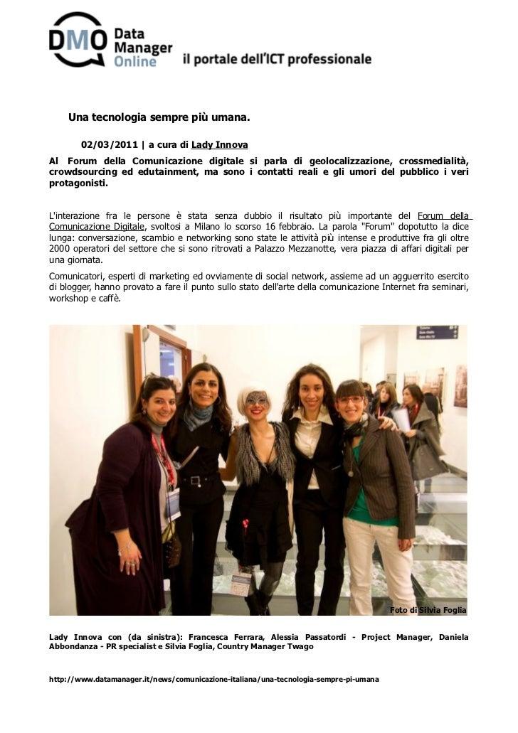 Una tecnologia sempre più umana.       02/03/2011 | a cura di Lady InnovaAl Forum della Comunicazione digitale si parla di...