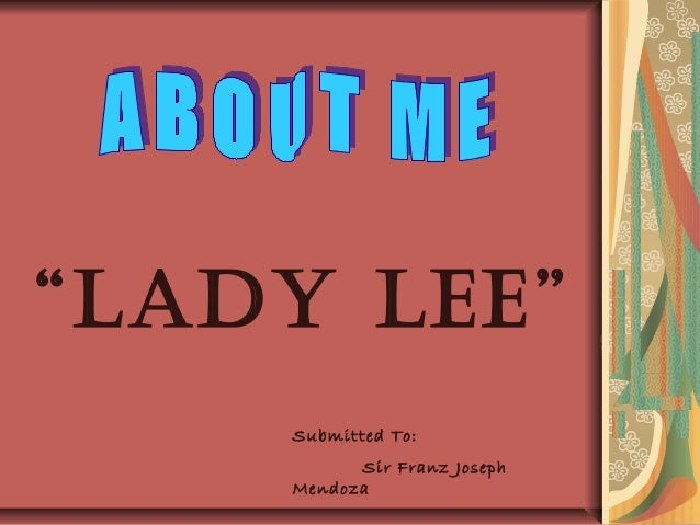 """""""LADY LEE""""    Submitted To:          Sir Franz Joseph    Mendoza"""