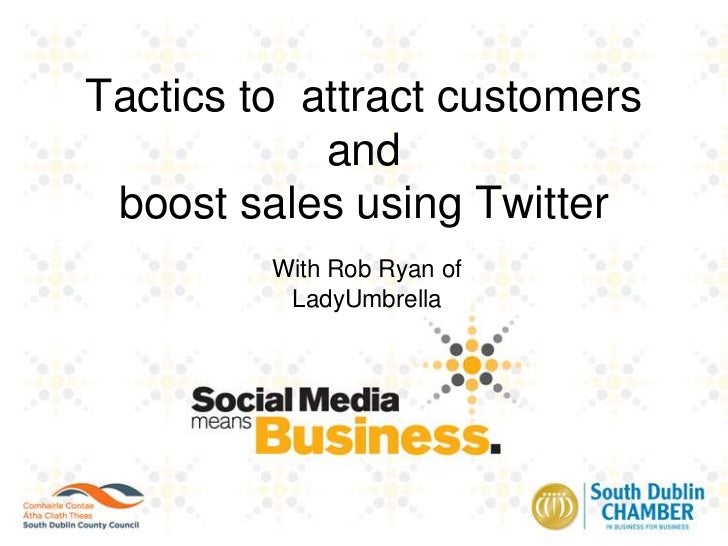 Tactics to attract customers andboost sales using Twitter<br />With Rob Ryan of LadyUmbrella<br />