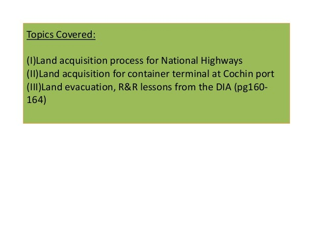 Topics Covered:(I)Land acquisition process for National Highways(II)Land acquisition for container terminal at Cochin port...