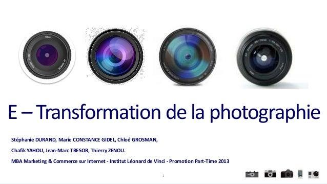 E – Transformation de la photographie Stéphanie DURAND, Marie CONSTANCE GIDEL, Chloé GROSMAN, Chafik YAHOU, Jean-Marc TRES...