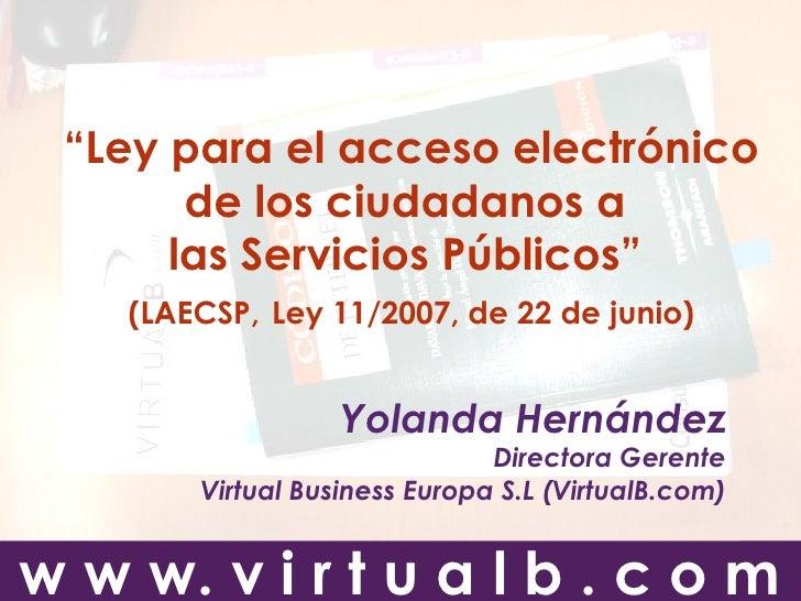 """""""Ley para el acceso electrónico                                             de los ciudadanos a                           ..."""