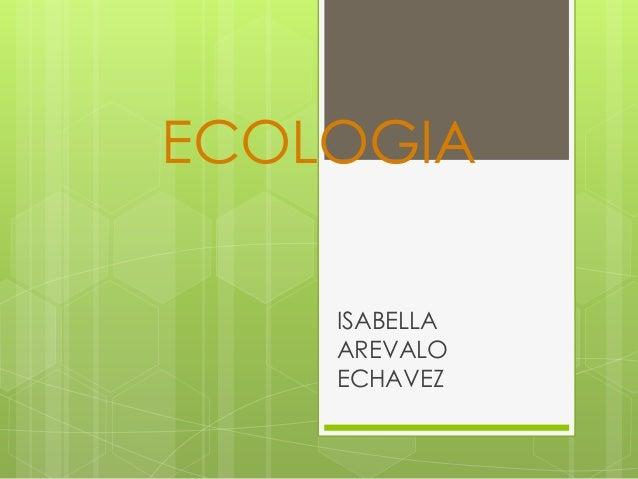 ECOLOGIA ISABELLA AREVALO ECHAVEZ